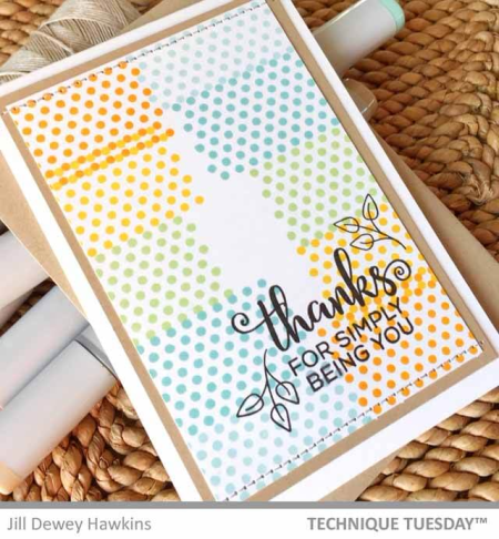 Thanks-For-Simply-Being-You-Dots-Card-Close-Jill-H-Technique-Tuesday