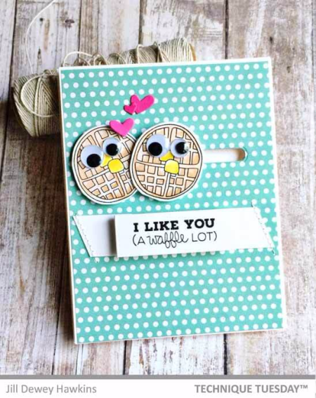 Like-You-Waffles-Handmade-Card-Jill-Technique-Tuesday