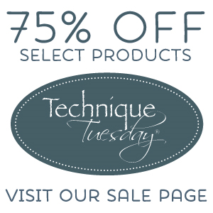 Technique-Tuesday-75-Percent-Off-Sale